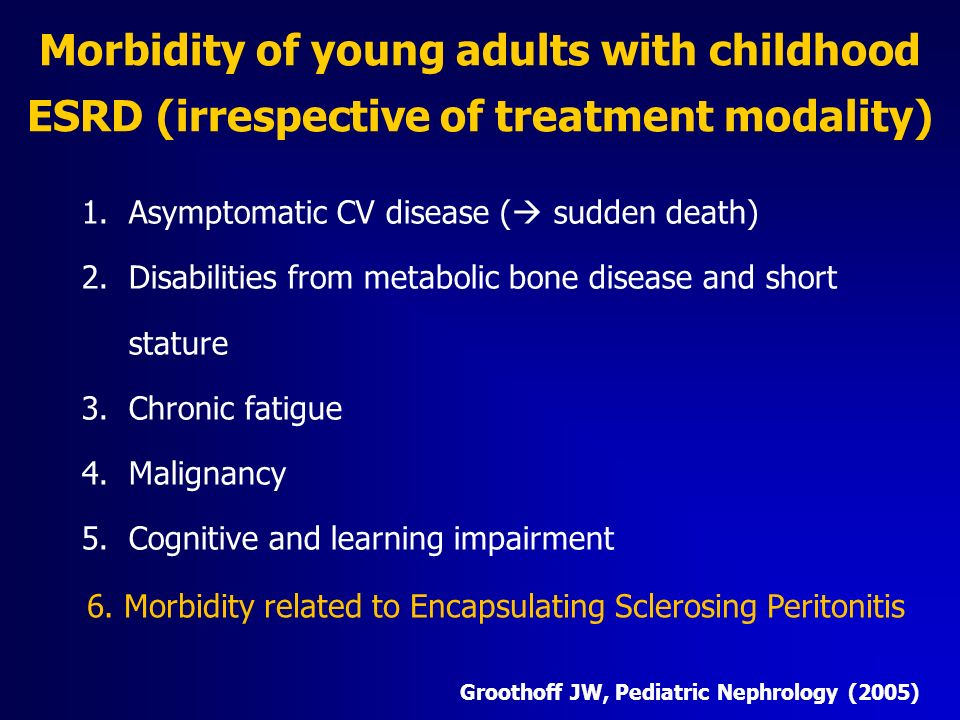 Morbidity of young adults with childhood ESRD (irrespective of treatment modality)