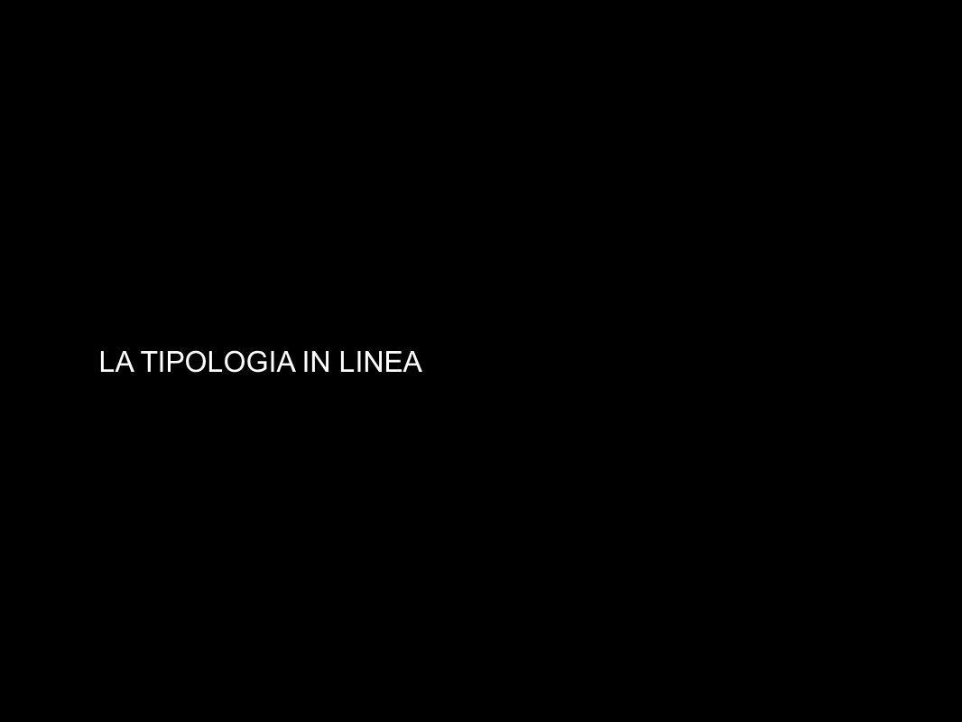 LA TIPOLOGIA IN LINEA