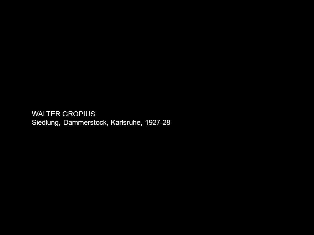 WALTER GROPIUS Siedlung, Dammerstock, Karlsruhe, 1927-28
