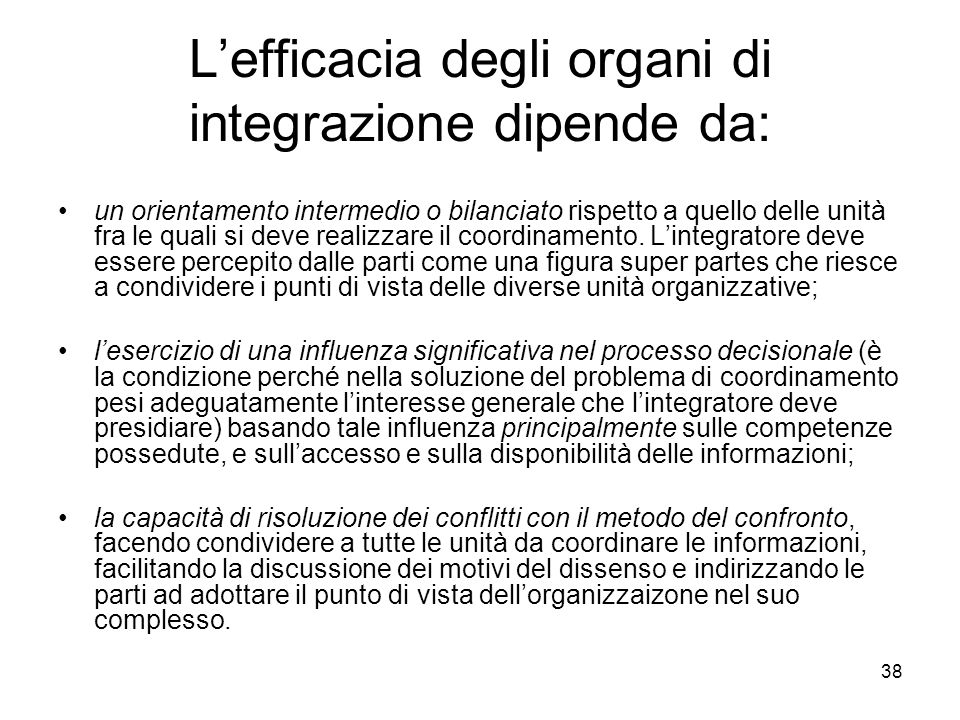 L'efficacia degli organi di integrazione dipende da:
