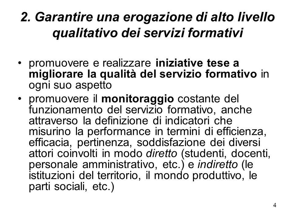 2. Garantire una erogazione di alto livello qualitativo dei servizi formativi