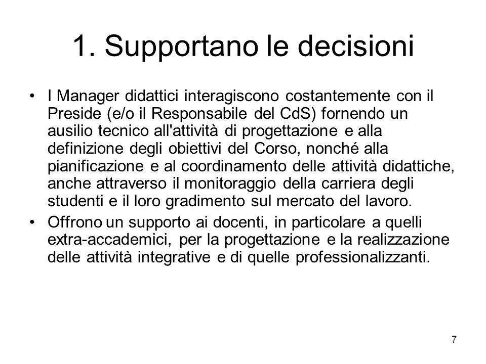 1. Supportano le decisioni