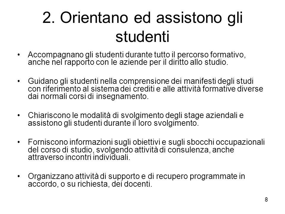 2. Orientano ed assistono gli studenti