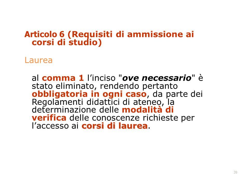 LAUREA Articolo 6 (Requisiti di ammissione ai corsi di studio) Laurea