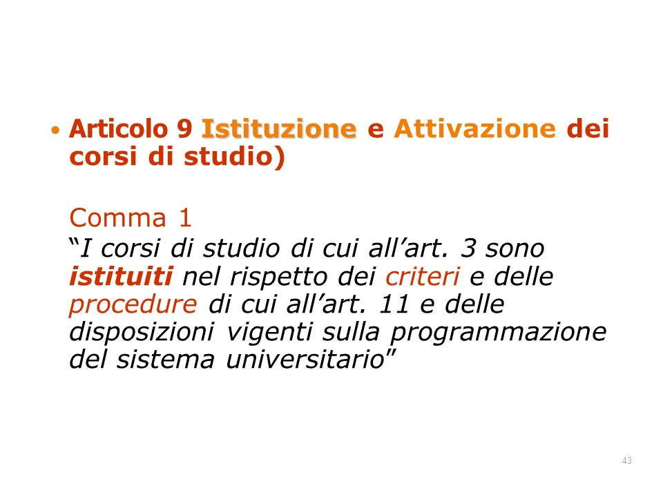 Articolo 9 Istituzione e Attivazione dei corsi di studio)