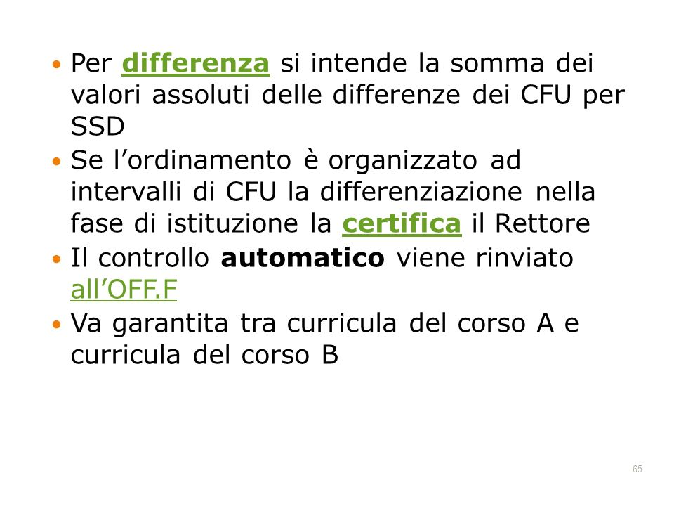 Per differenza si intende la somma dei valori assoluti delle differenze dei CFU per SSD