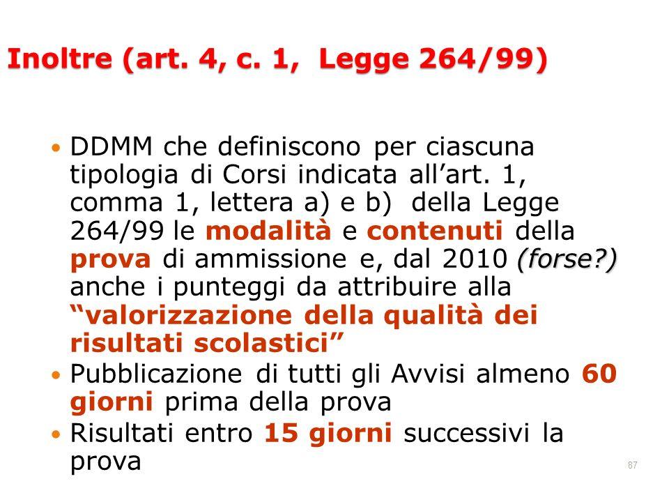 Inoltre (art. 4, c. 1, Legge 264/99)