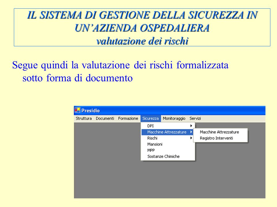 IL SISTEMA DI GESTIONE DELLA SICUREZZA IN UN'AZIENDA OSPEDALIERA valutazione dei rischi