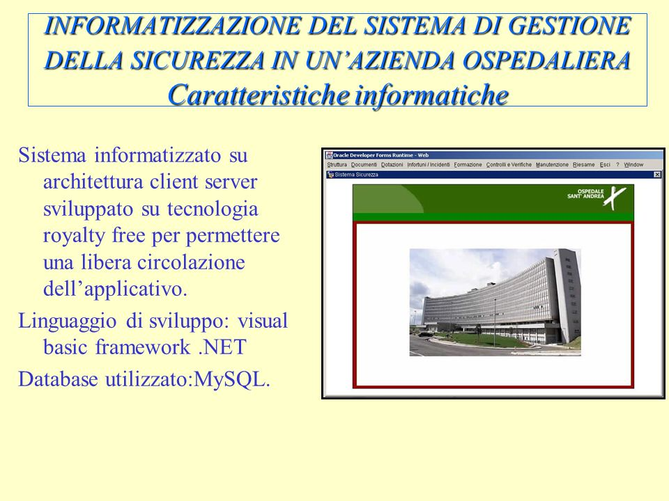 INFORMATIZZAZIONE DEL SISTEMA DI GESTIONE DELLA SICUREZZA IN UN'AZIENDA OSPEDALIERA Caratteristiche informatiche
