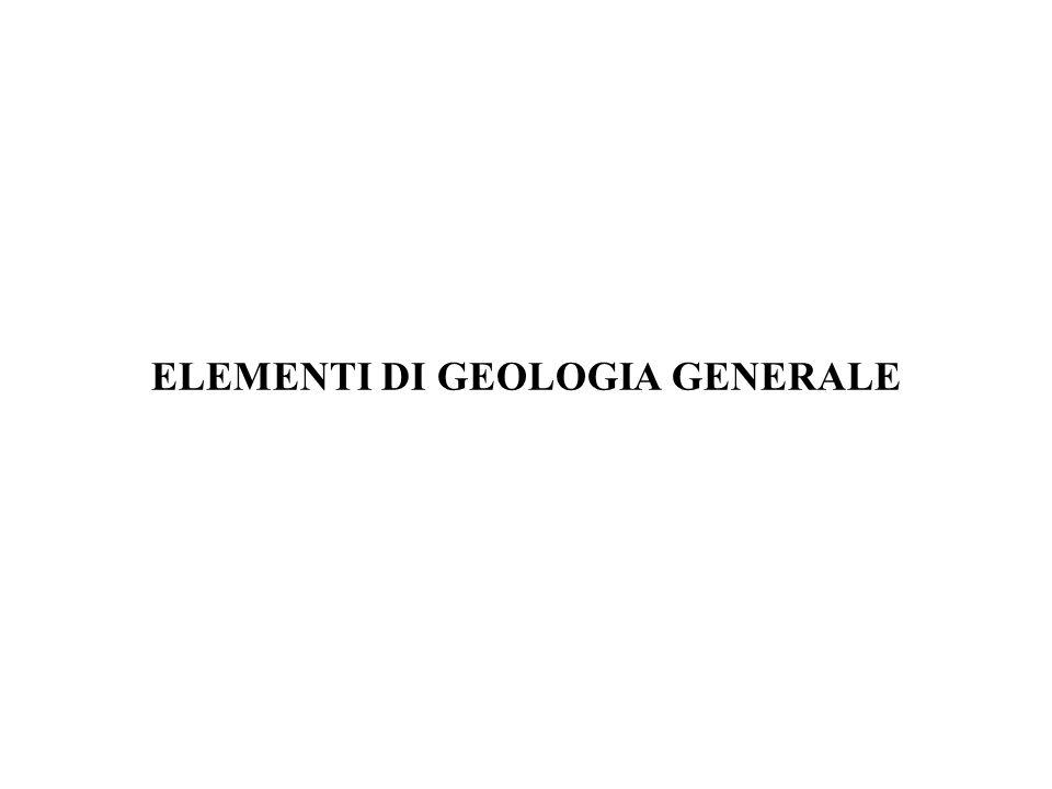 ELEMENTI DI GEOLOGIA GENERALE