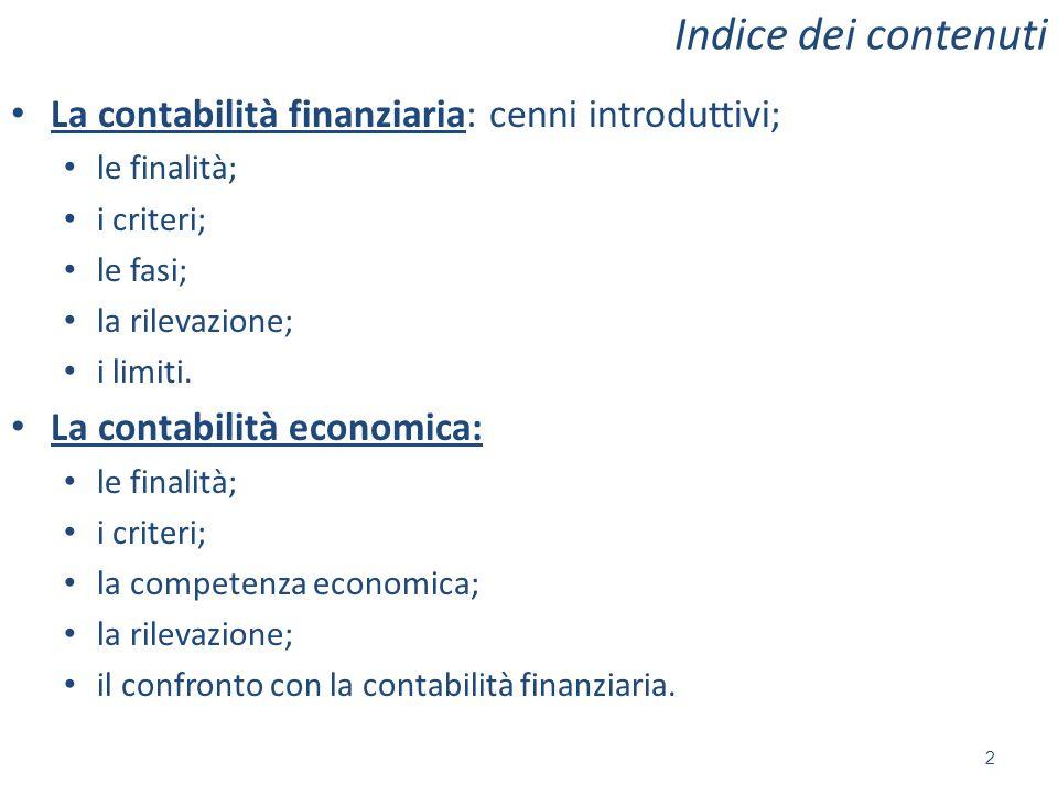 Indice dei contenuti La contabilità finanziaria: cenni introduttivi;