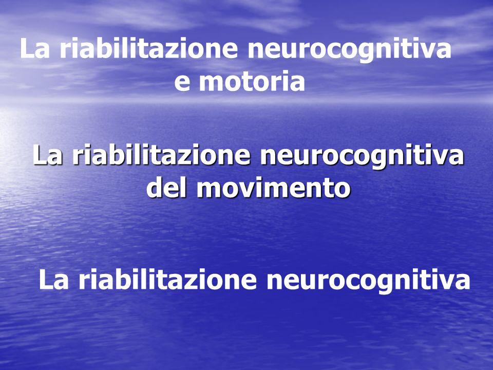 La riabilitazione neurocognitiva del movimento