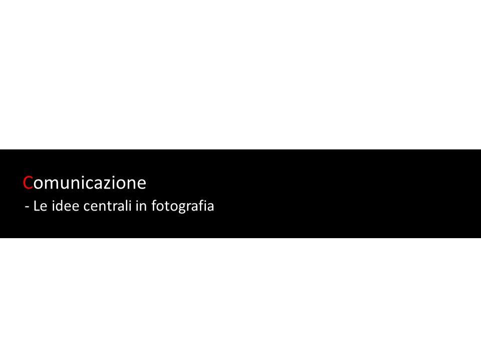 - Le idee centrali in fotografia