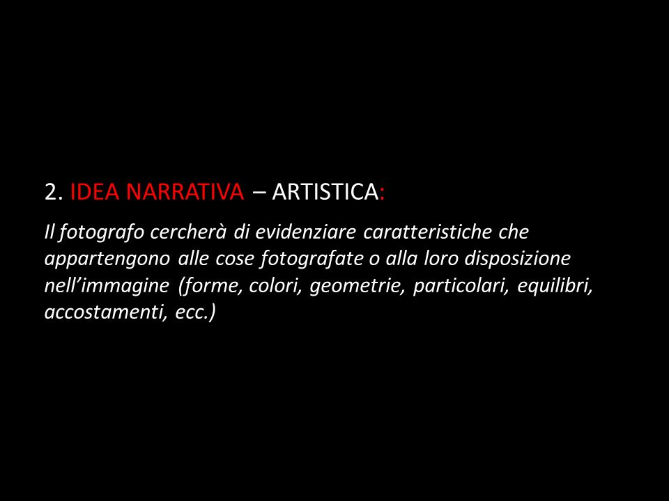 2. IDEA NARRATIVA – ARTISTICA: