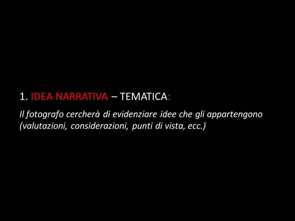 1. IDEA NARRATIVA – TEMATICA:
