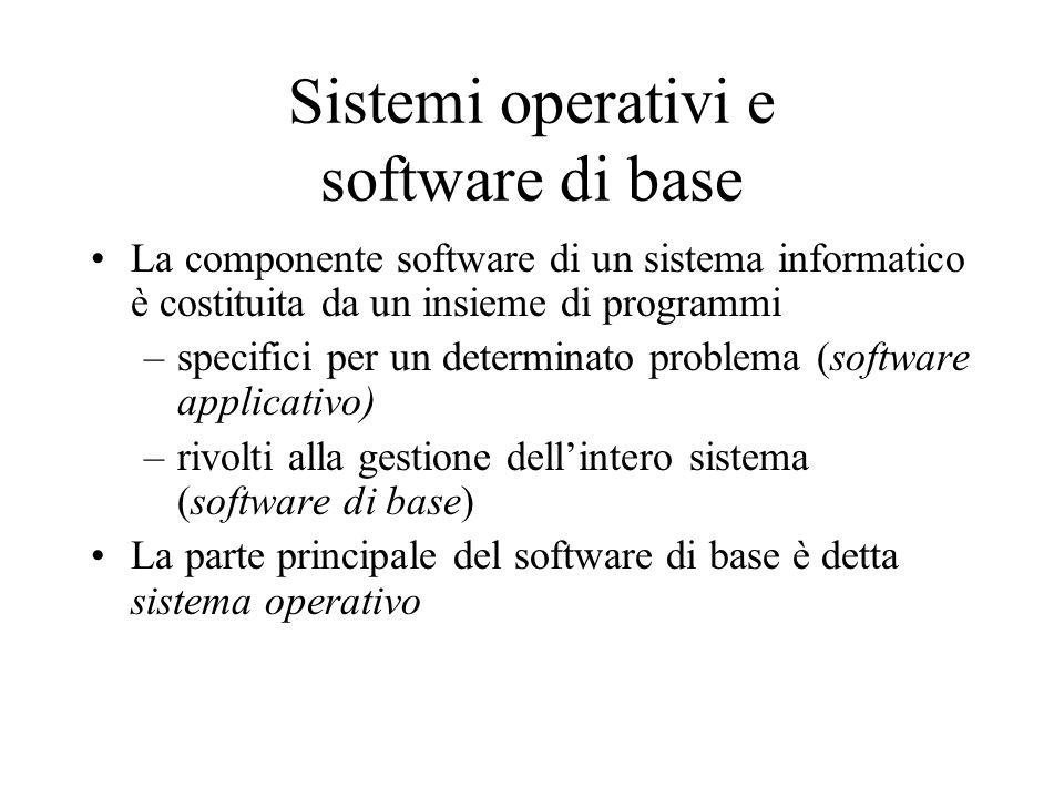 Sistemi operativi e software di base