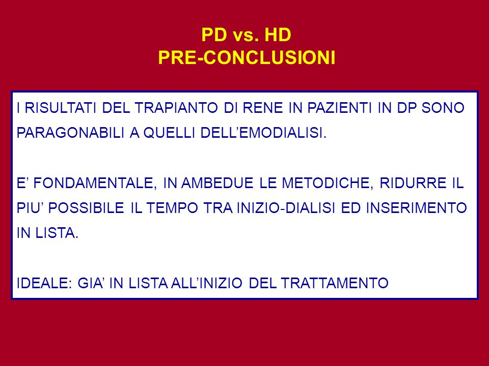 PD vs. HD PRE-CONCLUSIONI