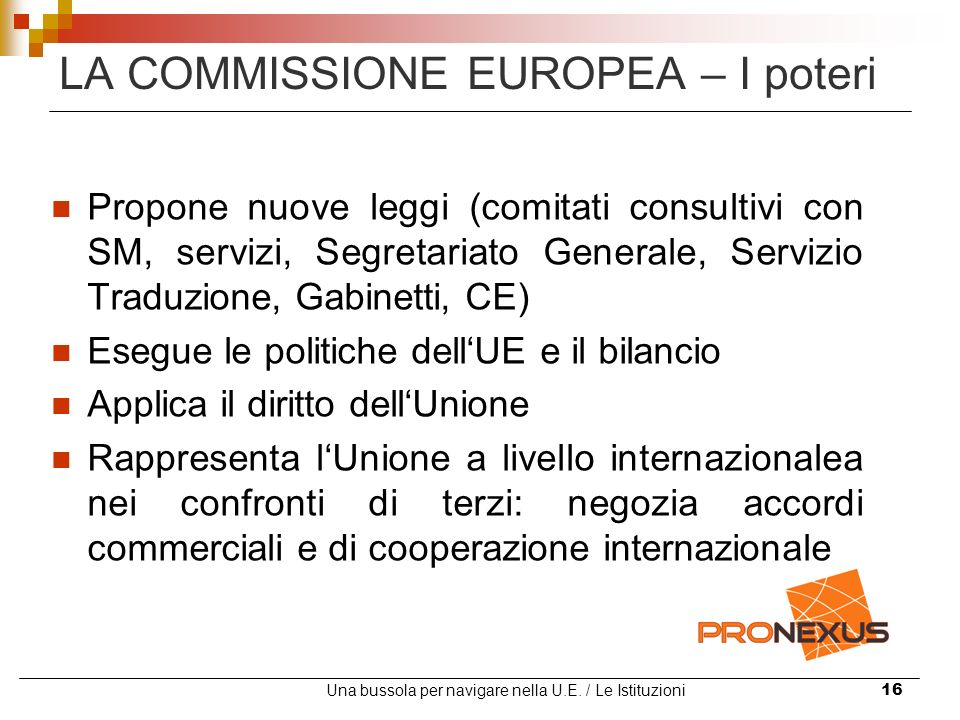 LA COMMISSIONE EUROPEA – I poteri