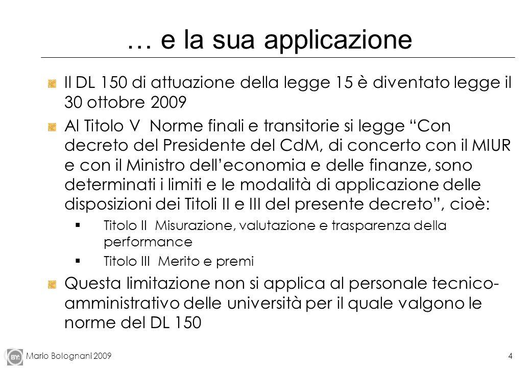 … e la sua applicazione Il DL 150 di attuazione della legge 15 è diventato legge il 30 ottobre 2009.