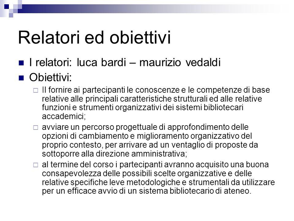 Relatori ed obiettivi I relatori: luca bardi – maurizio vedaldi