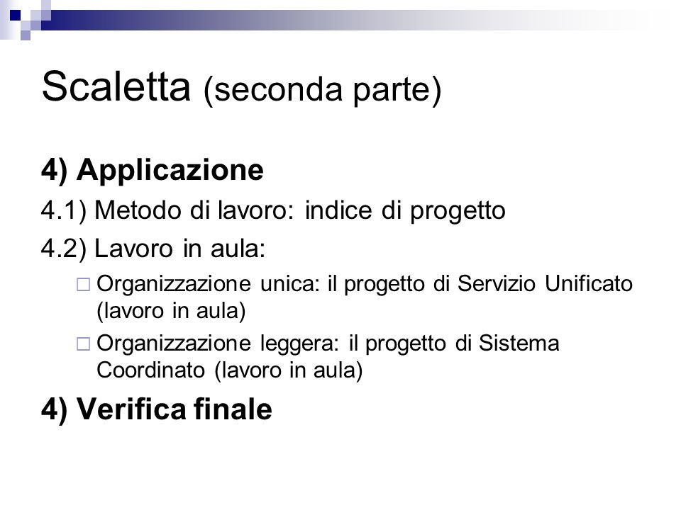 Scaletta (seconda parte)