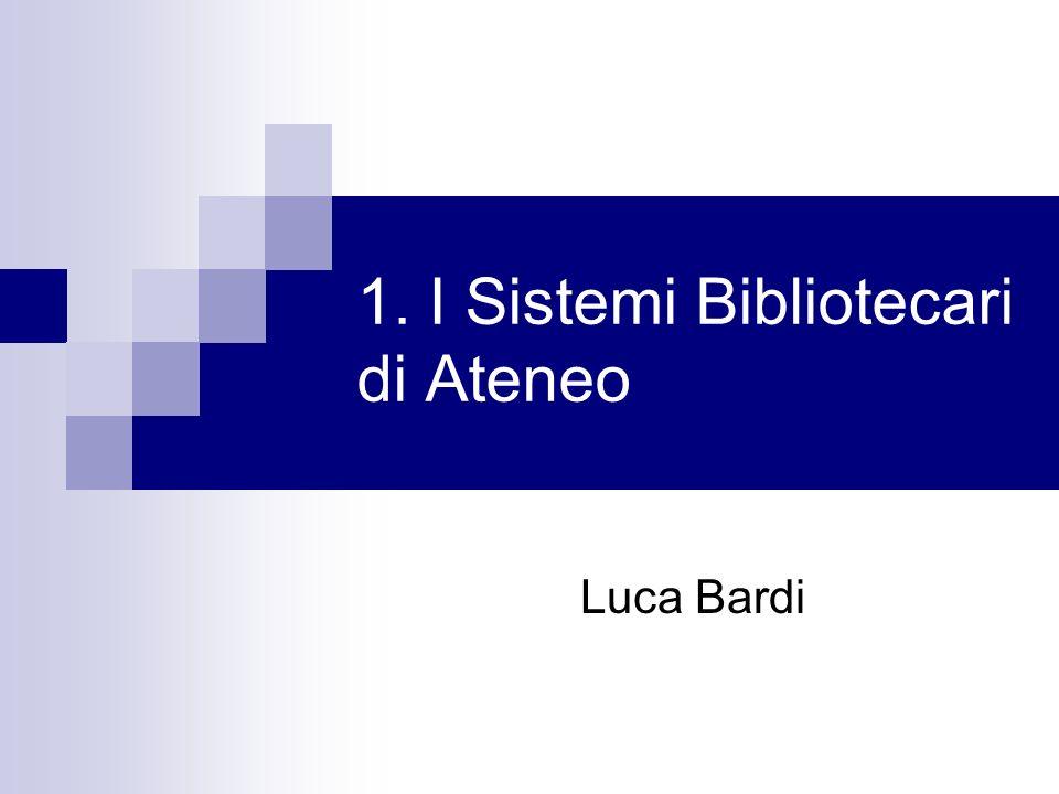 1. I Sistemi Bibliotecari di Ateneo