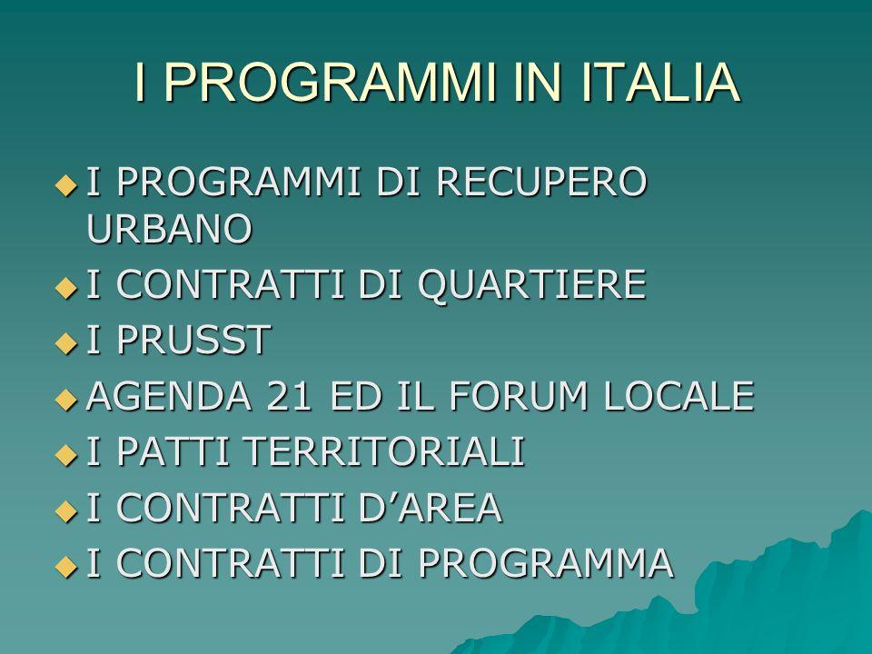 I PROGRAMMI IN ITALIA I PROGRAMMI DI RECUPERO URBANO