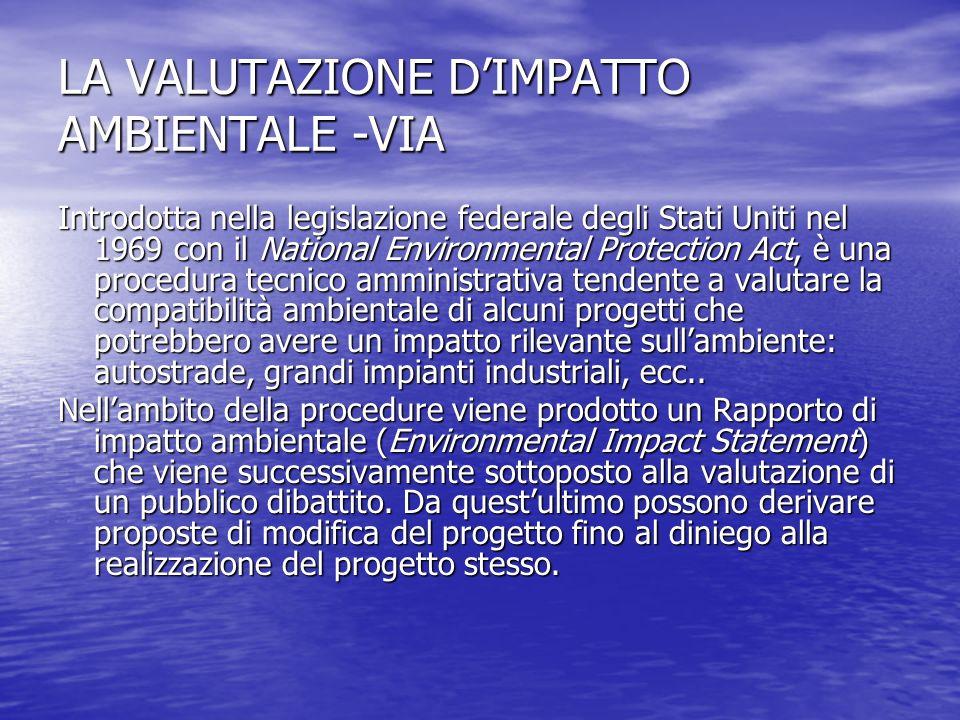 LA VALUTAZIONE D'IMPATTO AMBIENTALE -VIA
