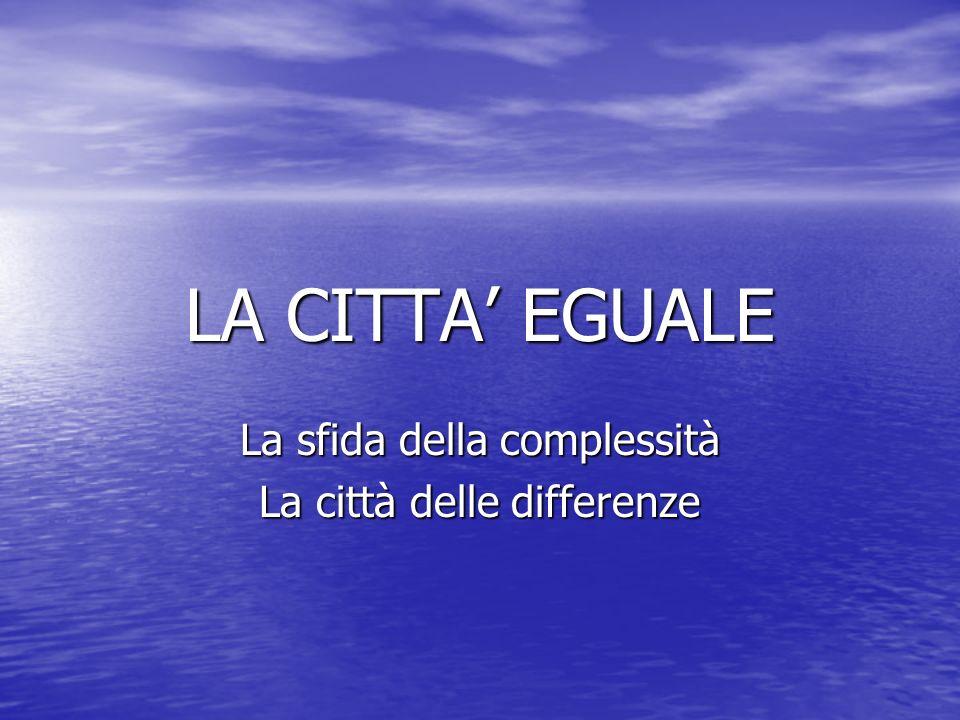 La sfida della complessità La città delle differenze
