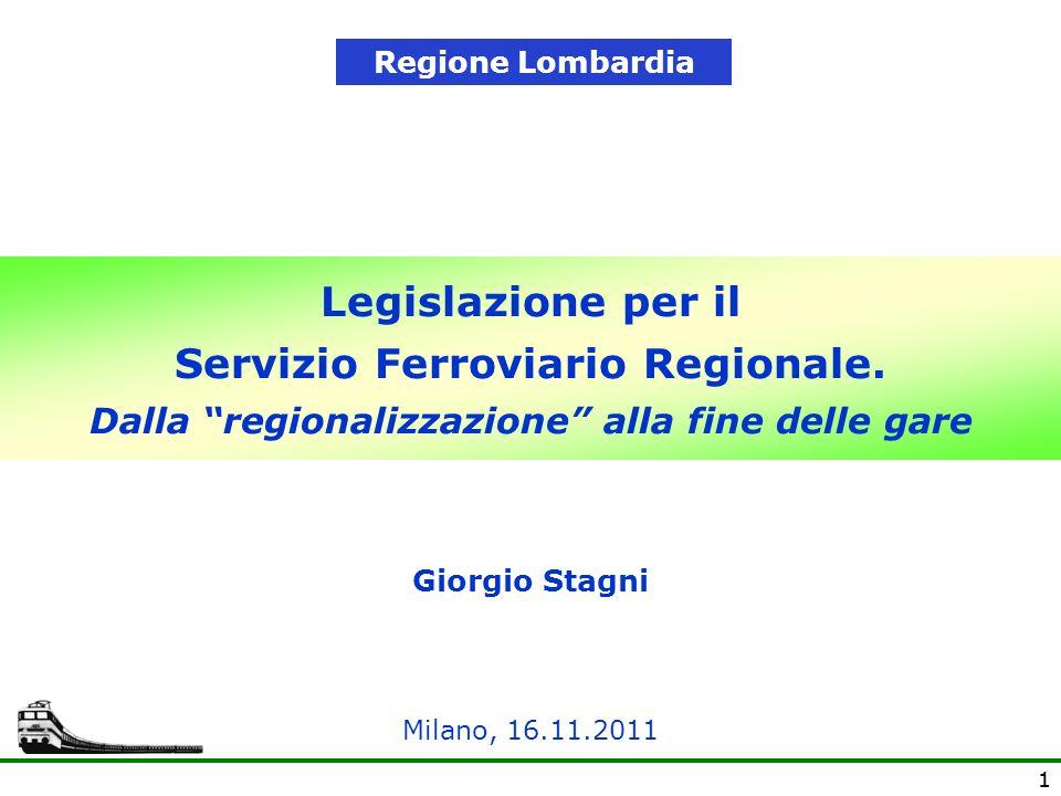 Regione Lombardia Legislazione per il Servizio Ferroviario Regionale. Dalla regionalizzazione alla fine delle gare.