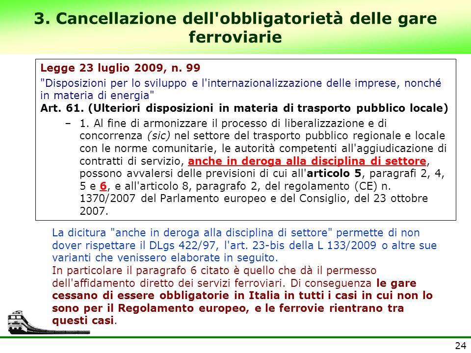 3. Cancellazione dell obbligatorietà delle gare ferroviarie