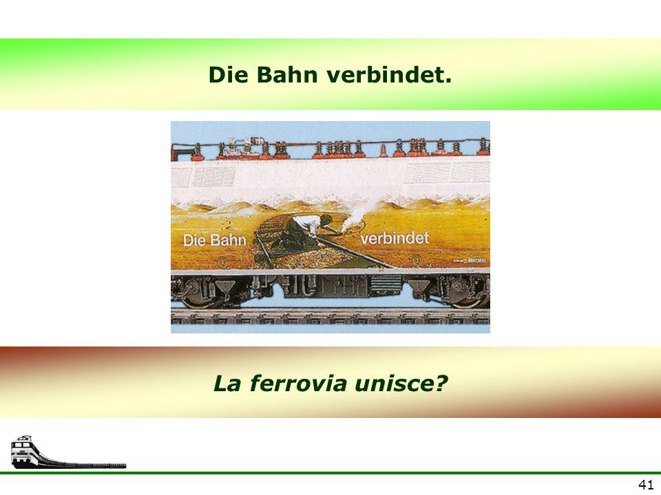 Die Bahn verbindet. La ferrovia unisce