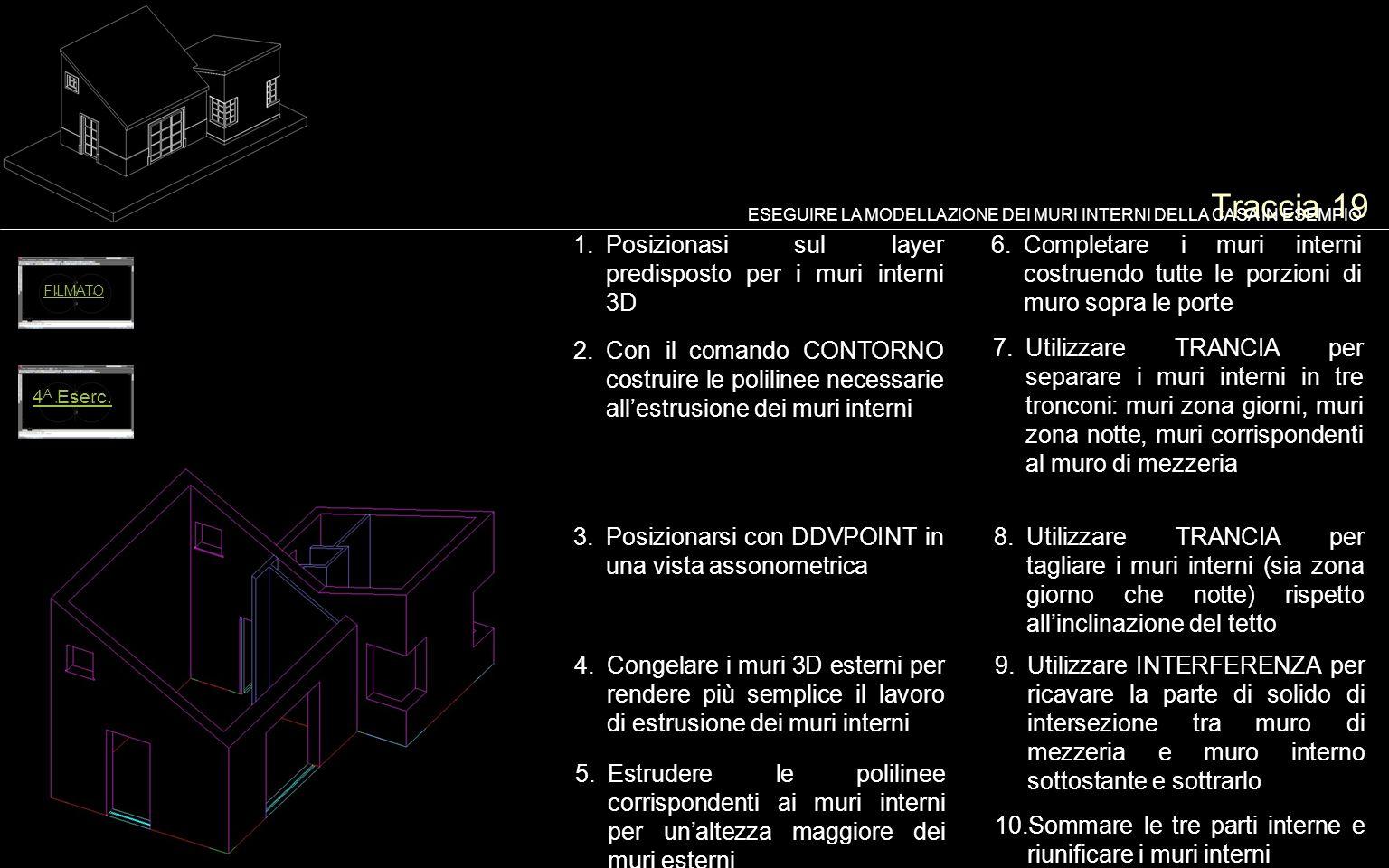 Traccia 19 Posizionasi sul layer predisposto per i muri interni 3D
