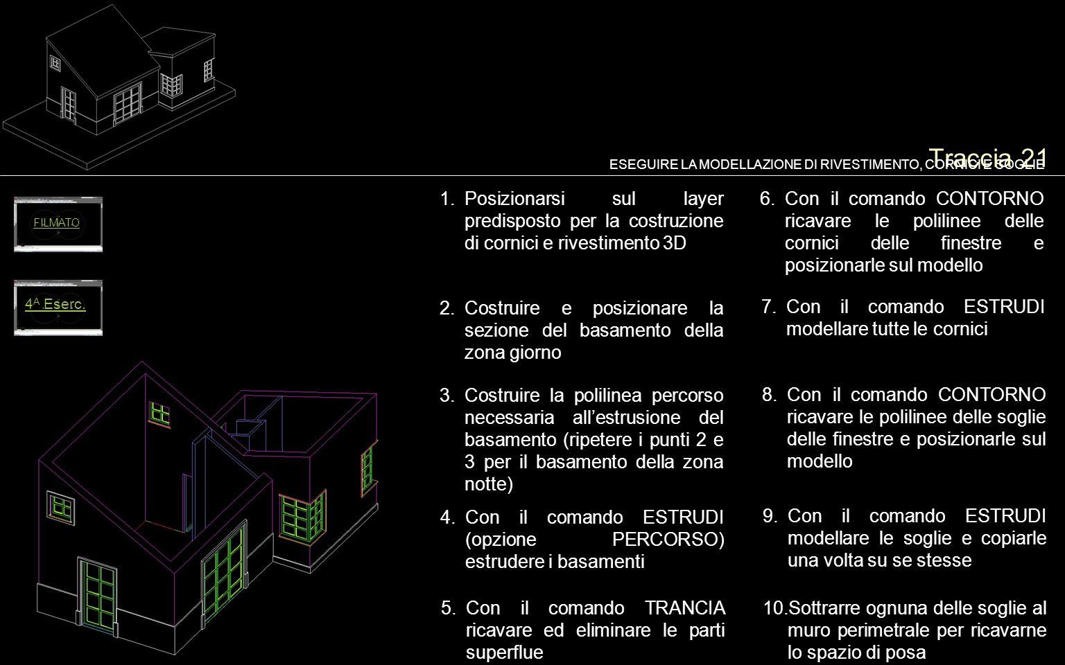 Traccia 21 ESEGUIRE LA MODELLAZIONE DI RIVESTIMENTO, CORNICI E SOGLIE.