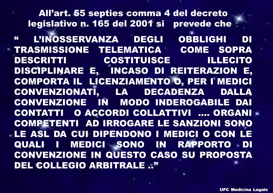 All'art. 55 septies comma 4 del decreto legislativo n