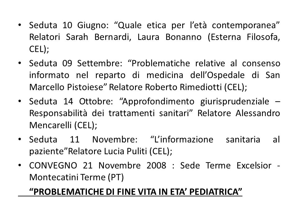 Seduta 10 Giugno: Quale etica per l'età contemporanea Relatori Sarah Bernardi, Laura Bonanno (Esterna Filosofa, CEL);