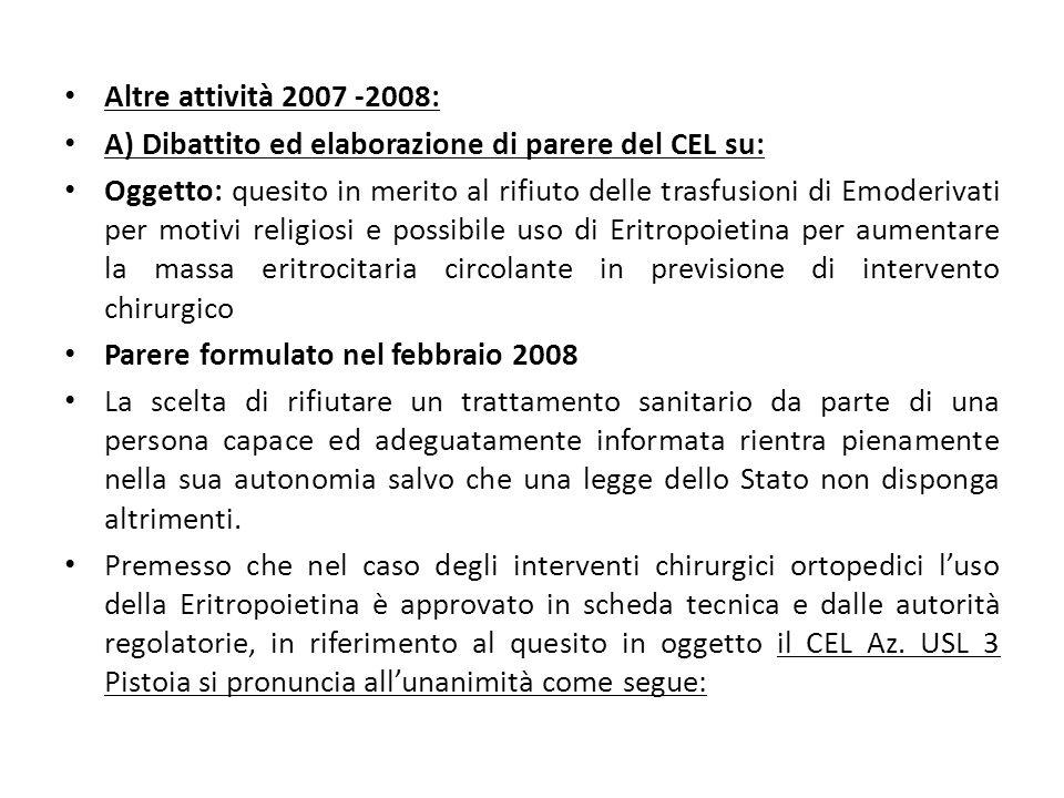 Altre attività 2007 -2008: A) Dibattito ed elaborazione di parere del CEL su: