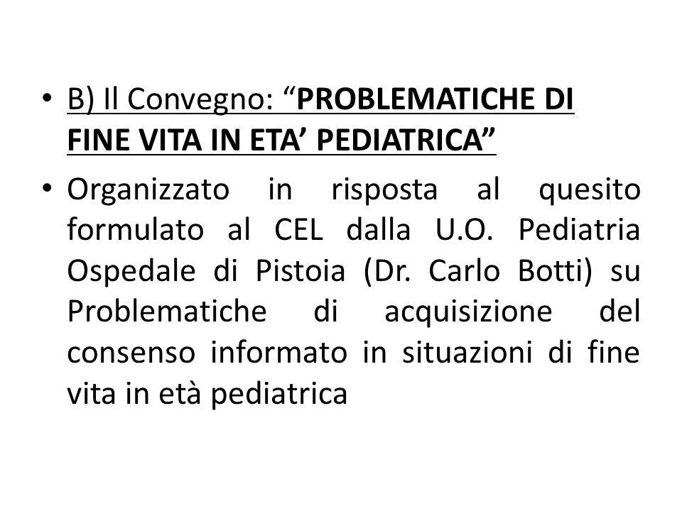 B) Il Convegno: PROBLEMATICHE DI FINE VITA IN ETA' PEDIATRICA