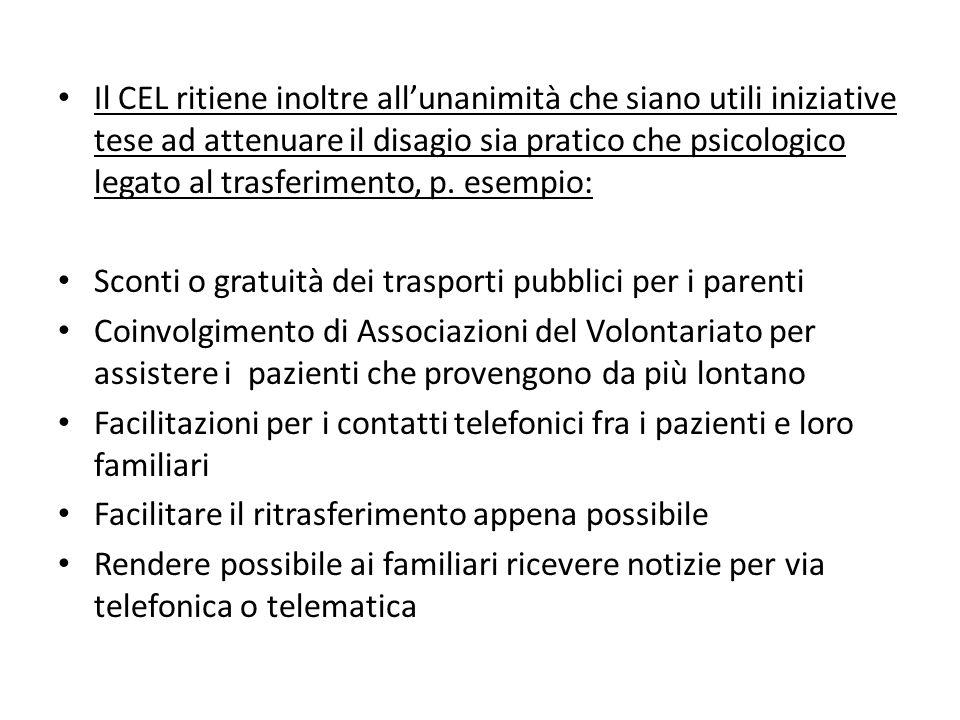 Il CEL ritiene inoltre all'unanimità che siano utili iniziative tese ad attenuare il disagio sia pratico che psicologico legato al trasferimento, p. esempio: