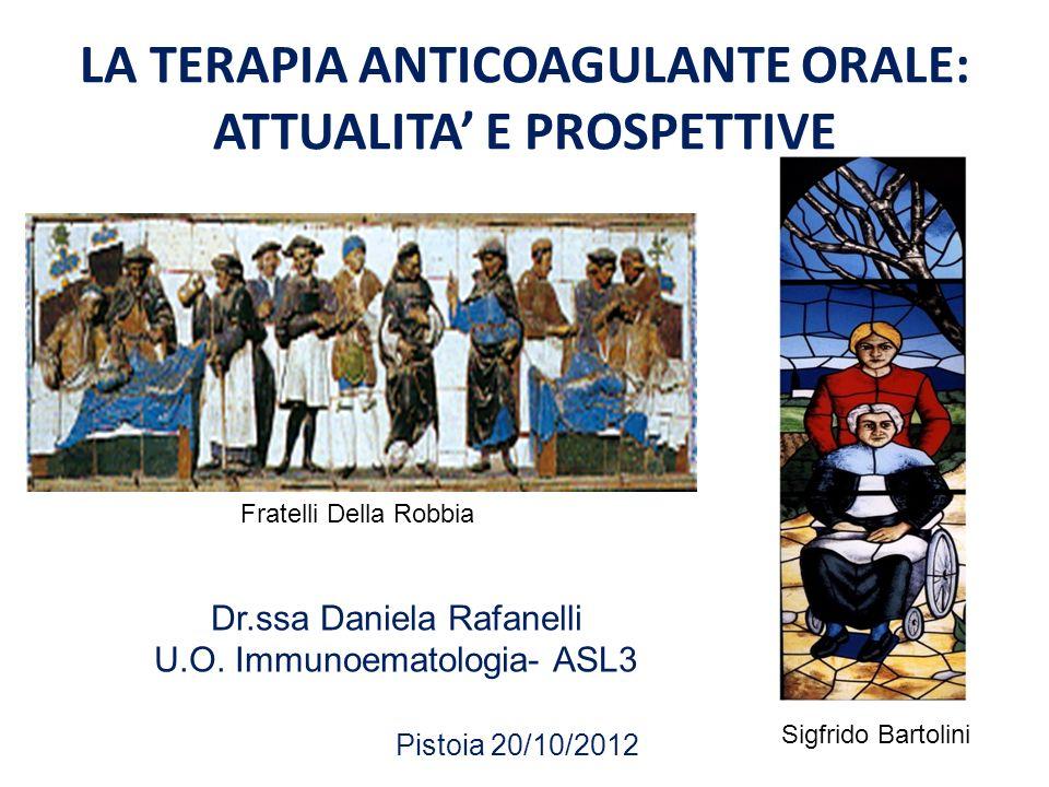 LA TERAPIA ANTICOAGULANTE ORALE: ATTUALITA' E PROSPETTIVE