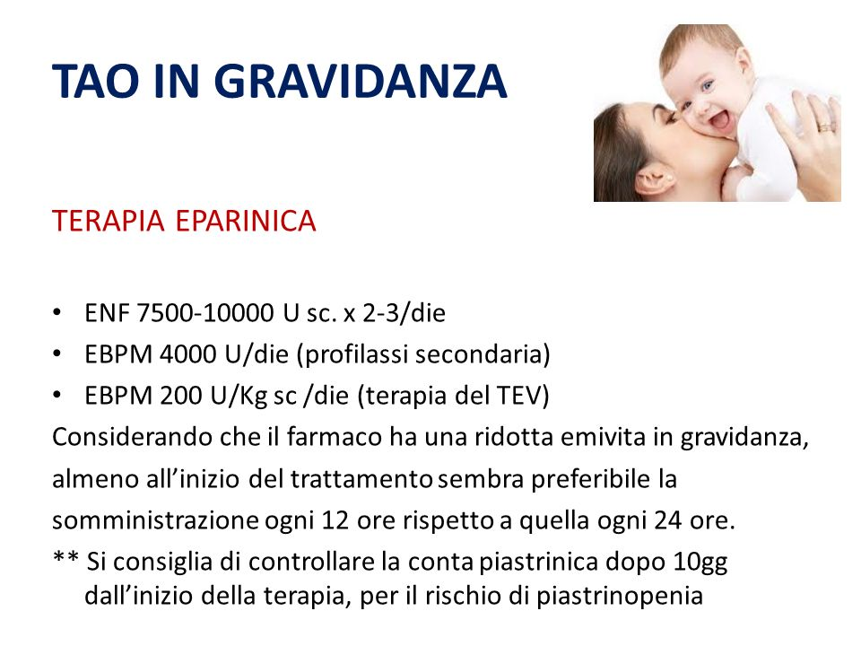 TAO IN GRAVIDANZA TERAPIA EPARINICA ENF 7500-10000 U sc. x 2-3/die