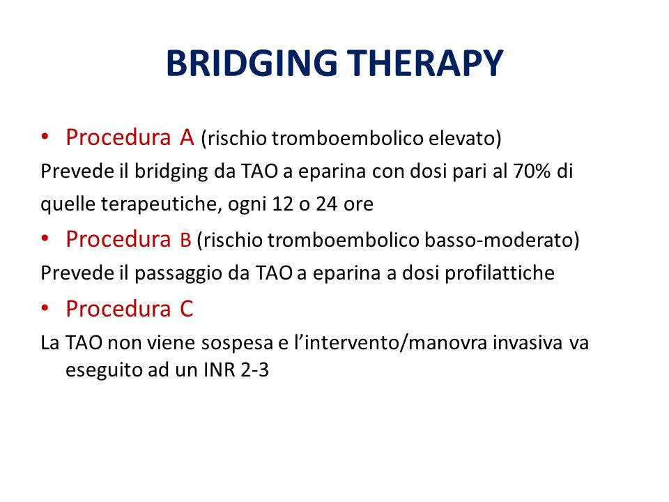 BRIDGING THERAPY Procedura A (rischio tromboembolico elevato)