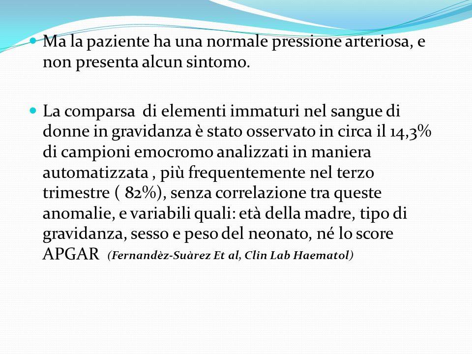 Ma la paziente ha una normale pressione arteriosa, e non presenta alcun sintomo.