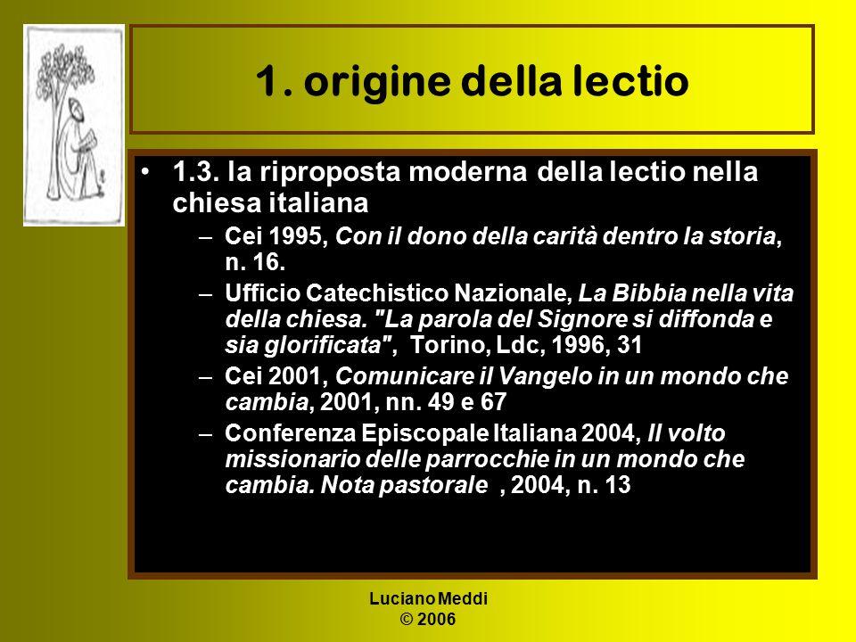 1. origine della lectio 1.3. la riproposta moderna della lectio nella chiesa italiana. Cei 1995, Con il dono della carità dentro la storia, n. 16.