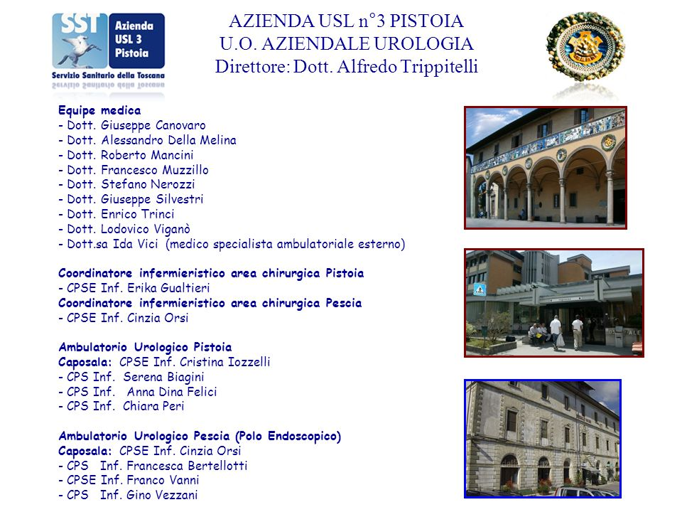 AZIENDA USL n°3 PISTOIA U. O. AZIENDALE UROLOGIA Direttore: Dott