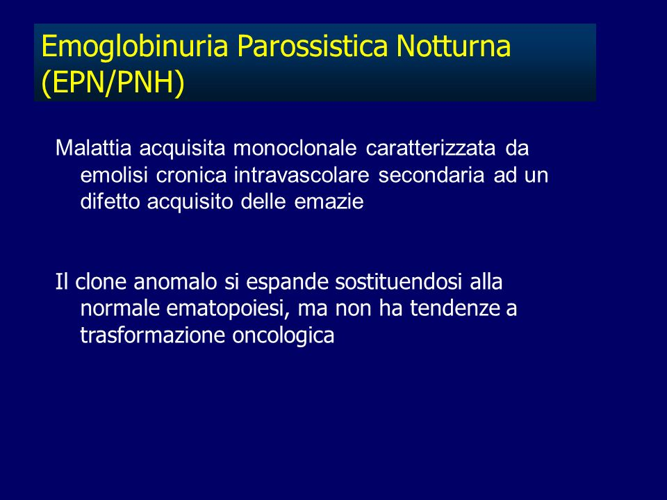 Emoglobinuria Parossistica Notturna (EPN/PNH)