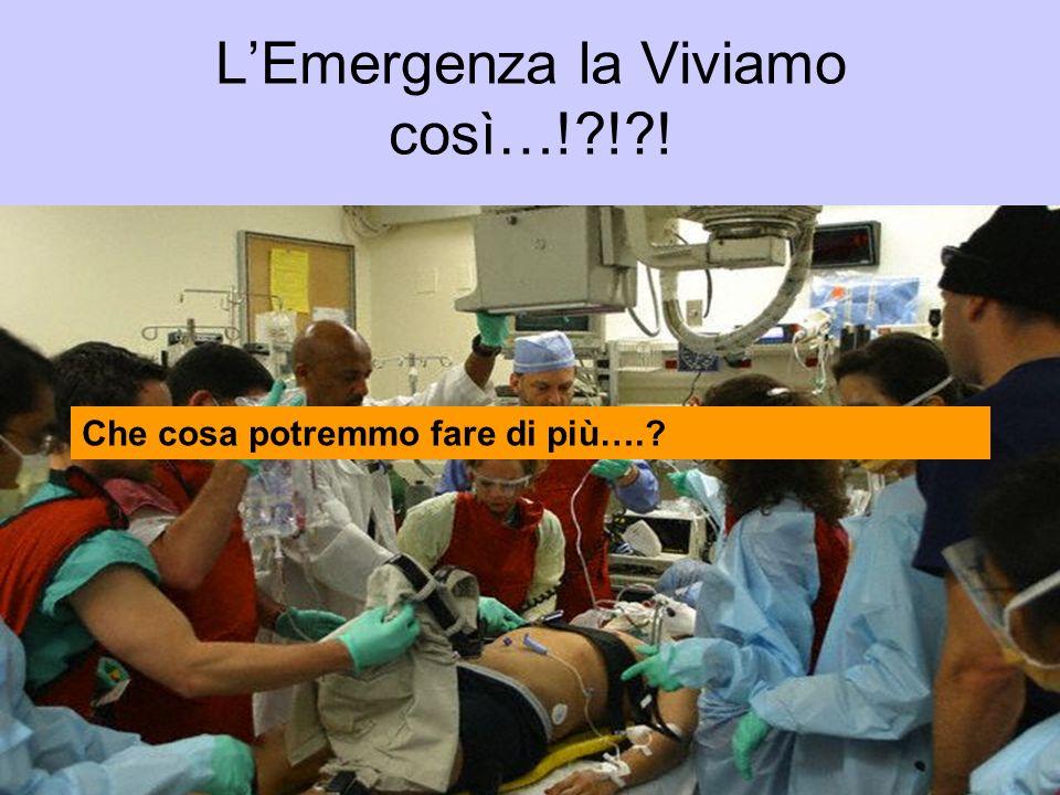 L'Emergenza la Viviamo così…! ! !