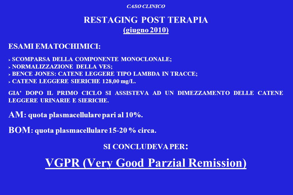 RESTAGING POST TERAPIA VGPR (Very Good Parzial Remission)