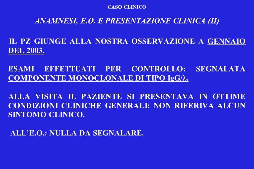 ANAMNESI, E.O. E PRESENTAZIONE CLINICA (II)