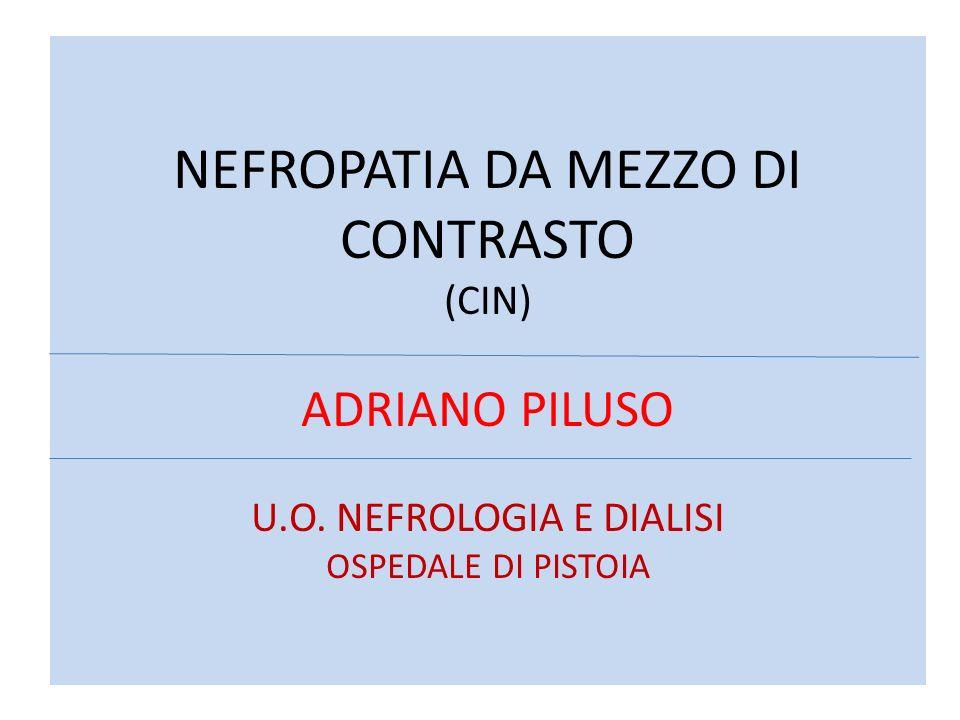NEFROPATIA DA MEZZO DI CONTRASTO (CIN) ADRIANO PILUSO U. O